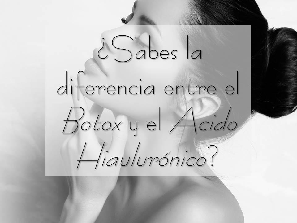 DIFERENCIA BOTOX Y ACIDO HIALURONICO